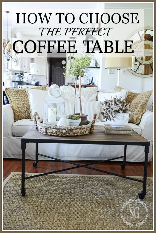 HOW TO CHOOSE THE PERFECT COFFEE TABLE- Lots of tips and suggestions for making the best coffee table choice.