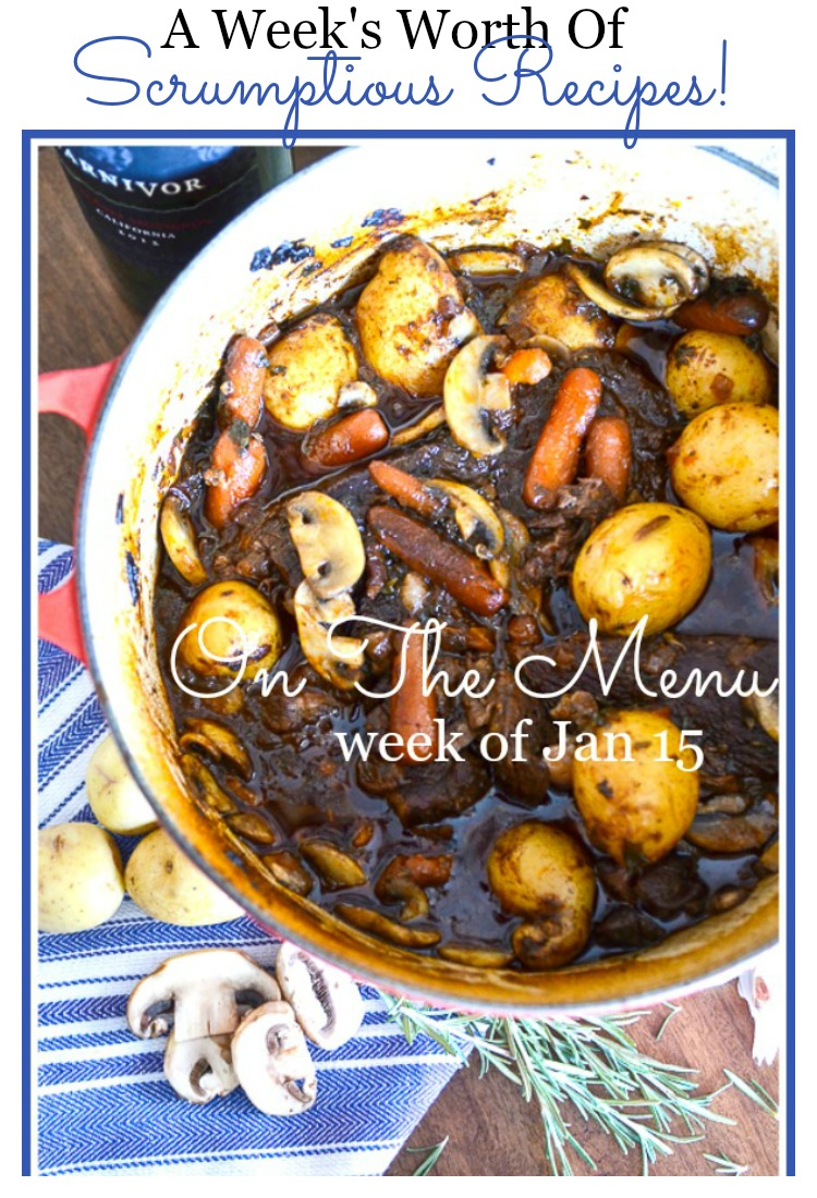ON THE MENU WEEK OF JAN 15- A week's worth of scrumptious recipes! I'll do the work for you!