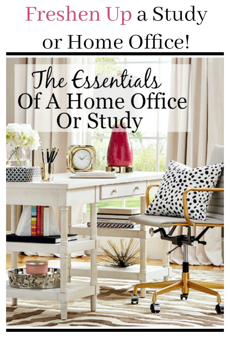 THE ESSENTIALS OF A STUDY OR HOME OFFICE- Tips and examples of what to consider when setting up a home office... and making it attractive!