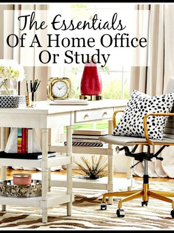 THE ESSENTIALS OF A HOME OFFICE OR STUDY
