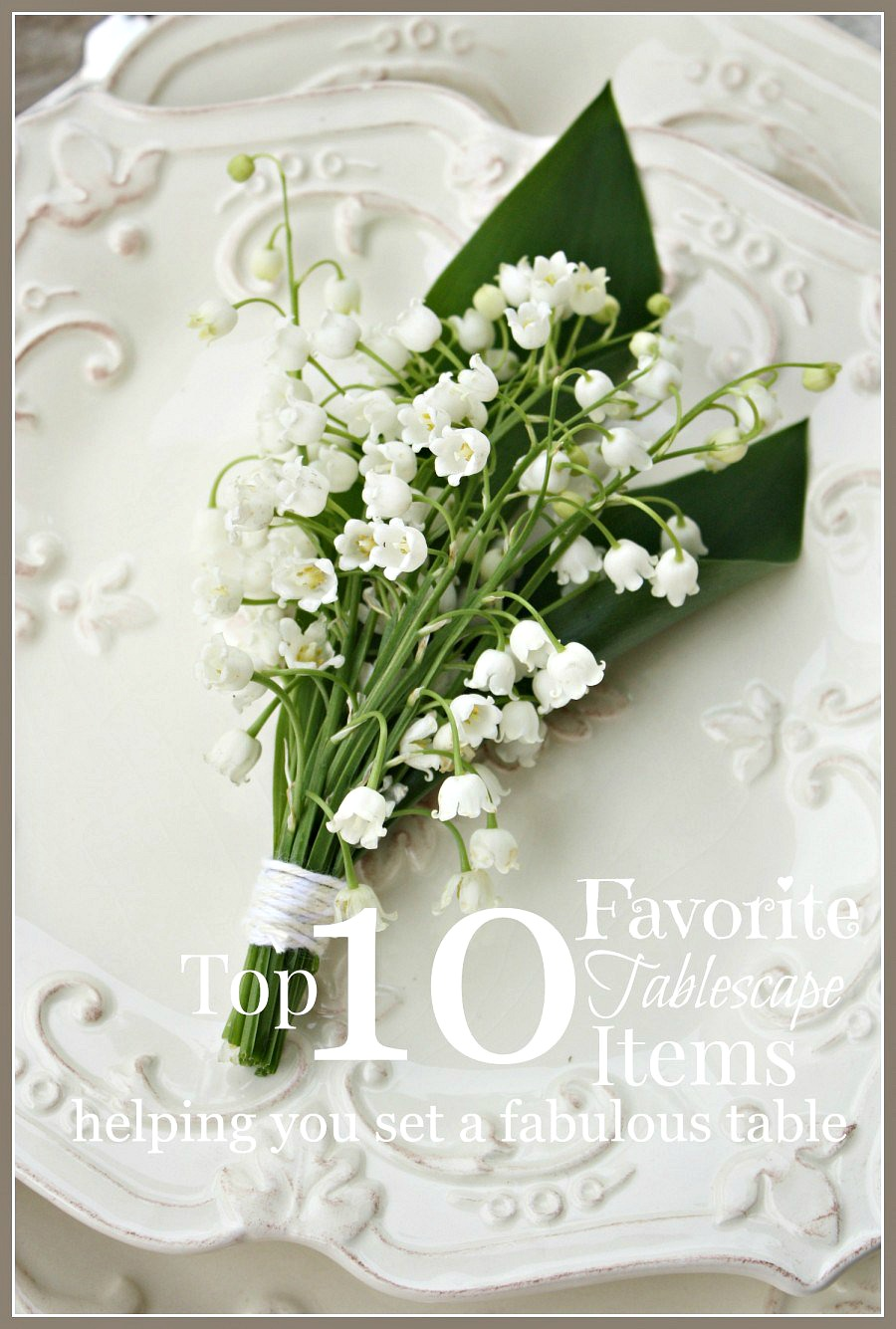 10-MUST-HAVE-ITEMS-FOR-SETTING-A-FABULOUS-TABLESCAPE-stonegableblog.com_