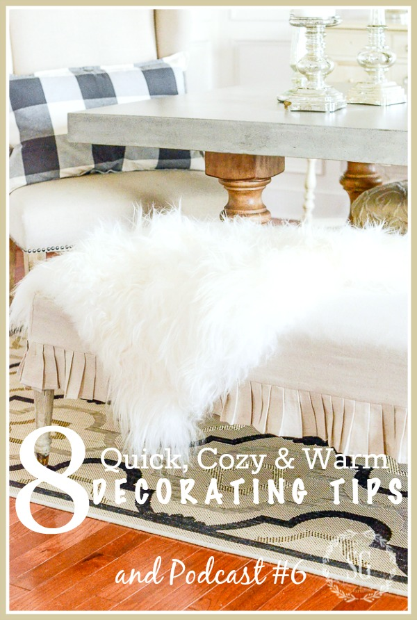 8 QUICK COZY AND WARM DECORATING TIPS… AND EPISODE 6 OF PODCAST
