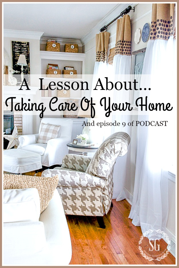 A LESSON ABOUT TAKING CARE OF YOUR HOME… AND PODCAST EPISODE 9