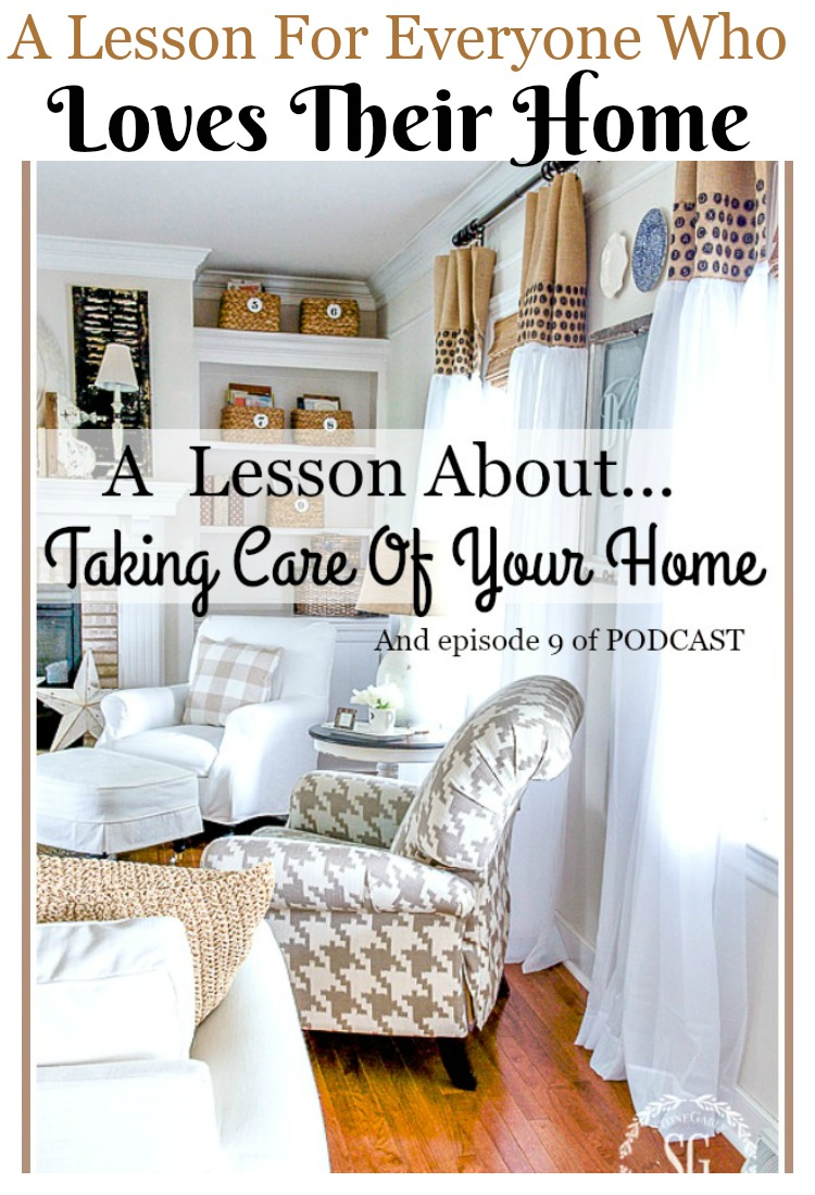 A LESSON ABOUT TALING CARE OF YOUR HOME- A lesson for everyone who loves their home!