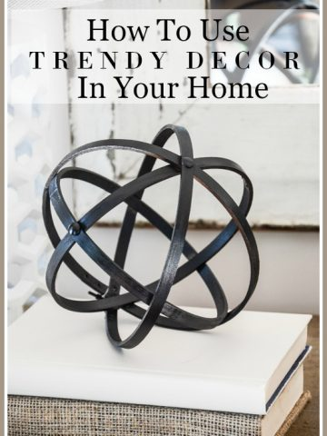 HOW TO USE TRENDY DECOR IN YOUR HOME AND PODCAST #4