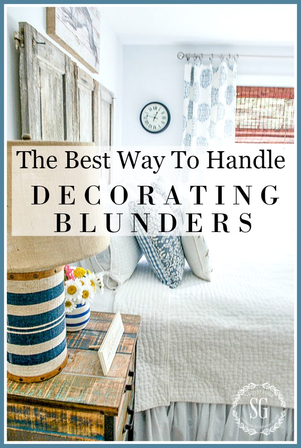 THE BEST WAY TO HANDLE DECORATING BLUNDERS- don't let fear of making a decorating mistake keep you from creating a beautiful home!