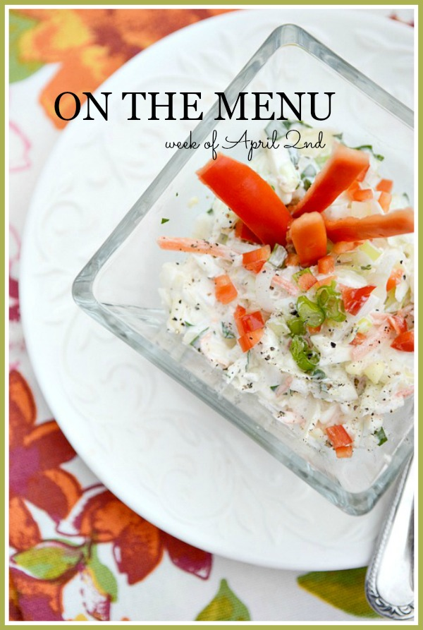 ON THE MENU APRIL 2ND- A week's worth of scrumptious recipes!