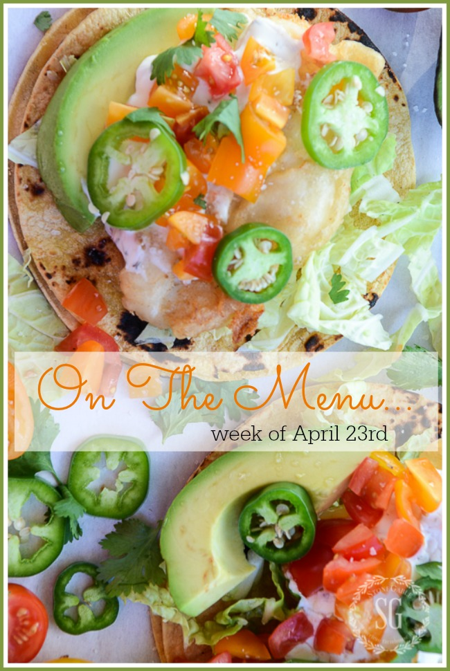 ON THE MENU WEEK OF APRIL 22ND- I've planned a week's worth of delicious recipes for you!