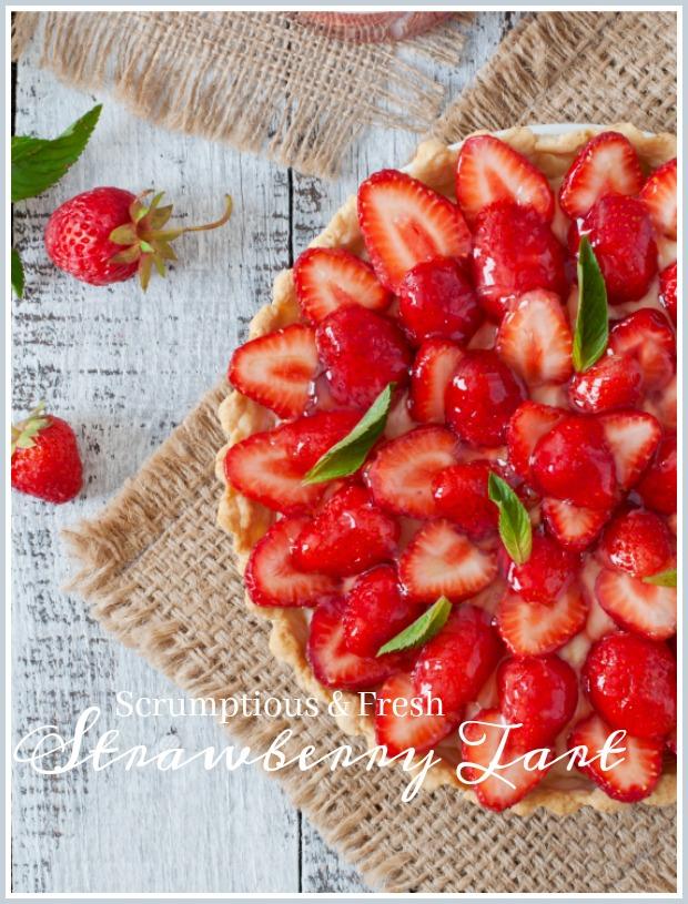 SCRUMPTIOUS AND FRESH STRAWBERRY TART- A beautiful spring tart!