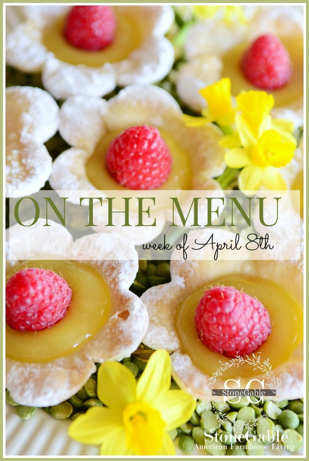 ON THE MENU WEEK OF APRIL 8TH- I have a week's worth of scrumptious recipes for you!