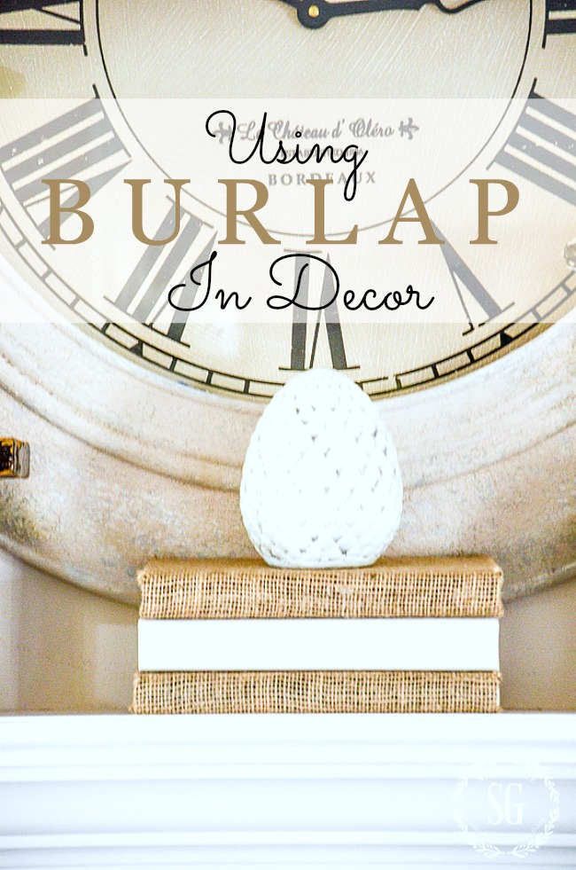 USING BURLAP IN DECOR- Burlap is an inexpensive and beautifully textural way to use in home decor accents!