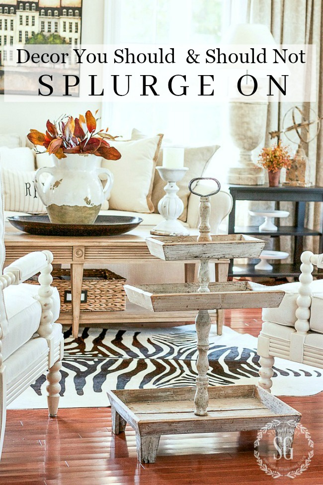 DECOR YOU SHOULD OR NOT SPLURGE ON- Here's my list. What things are on yours?