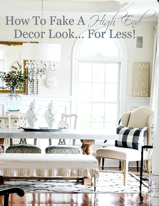How To Fake A High End Decor Look For Less Stonegable
