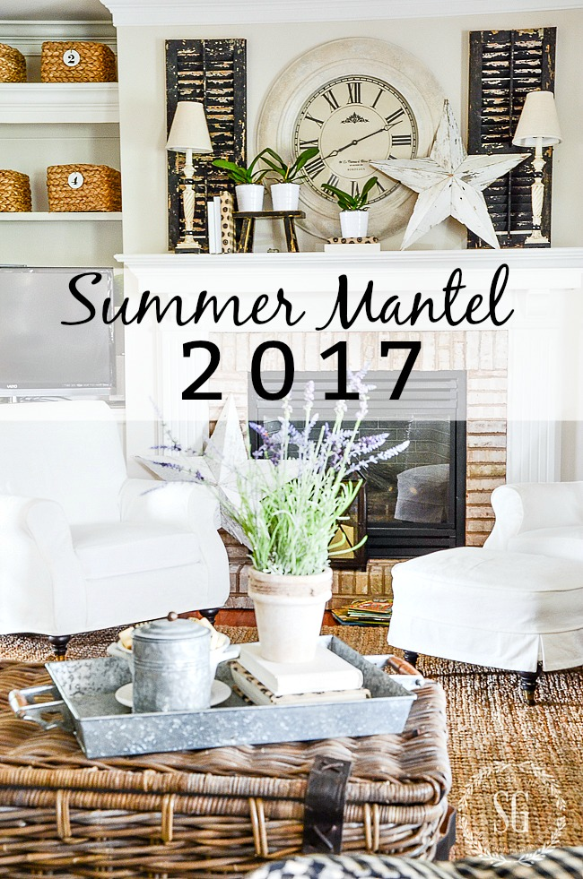 SUMMER MANTEL 2017- Come see why I am not creating fussy mantels anymore1