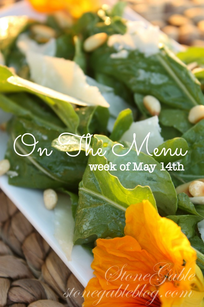 ON THE MENU WEEK OF MAY 14TH- I've planned a week's worth of scrumptious recipes for you!
