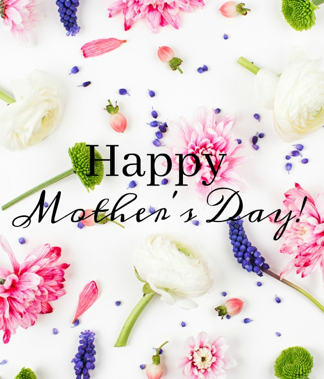 HAPPY MOTHER'S DAY! - StoneGable