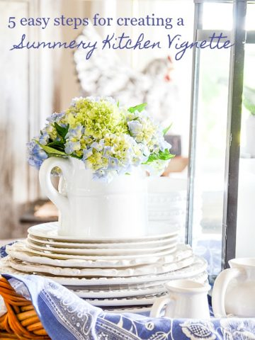 5 EASY TIPS FOR CREATING A SUMMERY KITCHEN VIGNETTE