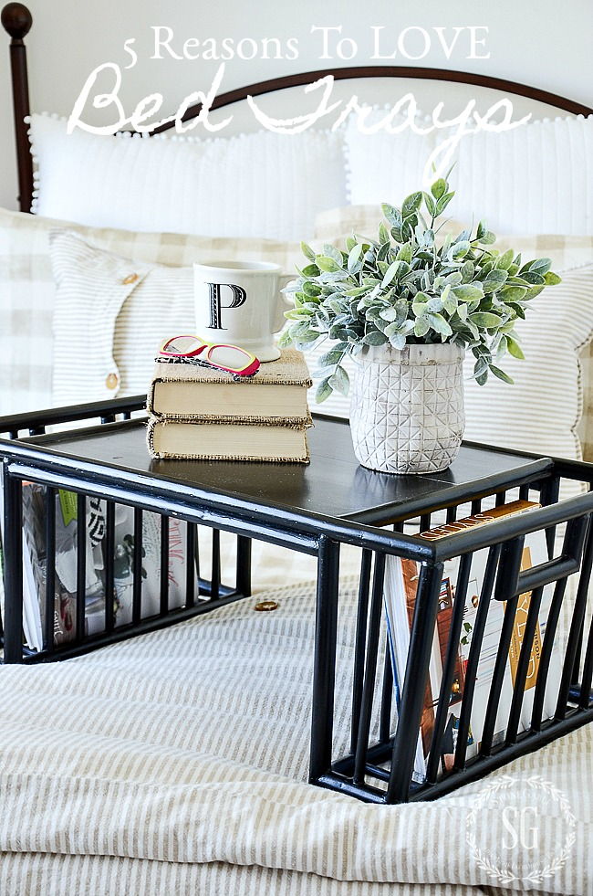 5 Reasons To Love Bed Trays Stonegable