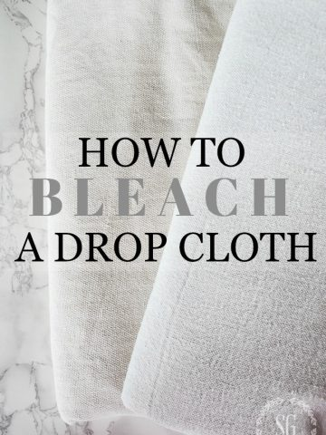 HOW TO BLEACH A DROP CLOTH- A very easy to follow guide for a soft and light colored drop cloth
