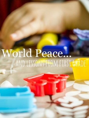 WORLD PEACE AND LESSONS FROM FIRST GRADE