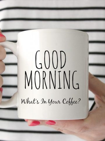 WHAT'S IN YOUR MORNING COFFEE?