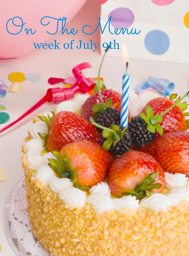 ON THE MENU WEEK OF JULY 9TH