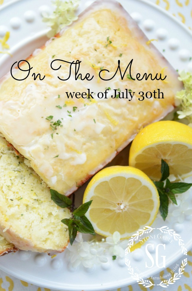 ON THE MENU MONDAY WEEK OF JULY 30TH- A week's worth of scrumptious, fresh recipes for your menu plan this week!