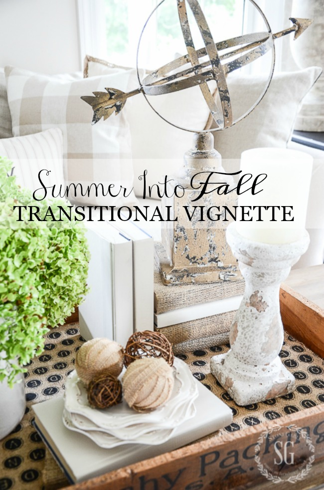 A vignette is the easiest way to add your own style to any room. Create a late summer/early fall vignette and with just a few changes it will look great until Thanksgiving