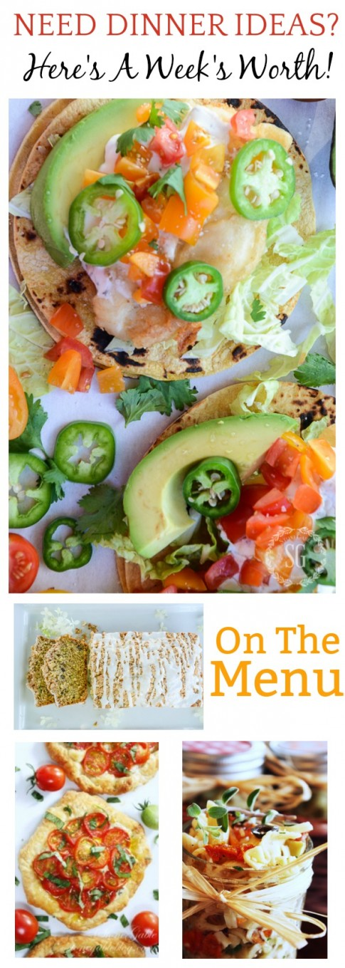 ON THE MENU WEEK OF AUGUST 6TH- Need dinner ideas? I have a week's worth of scrumptious recipes!