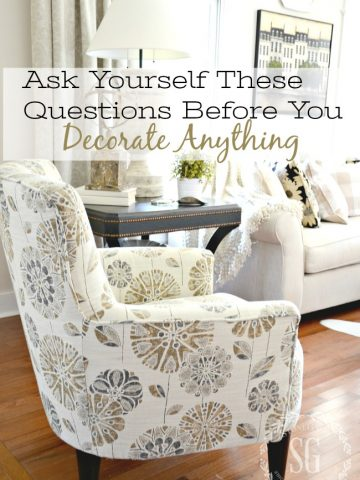 ASK YOURSELF THESE QUESTIONS BEFORE YOU DECORATE ANYTHING