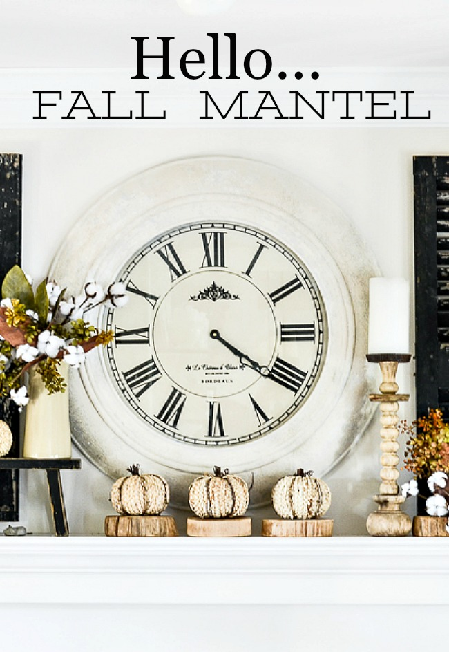 1 HELLO FALL MANTEL-A fall mantel is easy to create. Use natural fall elements. I'll show you how!
