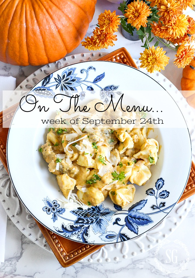 ON THE MENU WEEK OF SEPTEMBER 24TH- I have a week's worth of scrumptious dinner recipes for you!