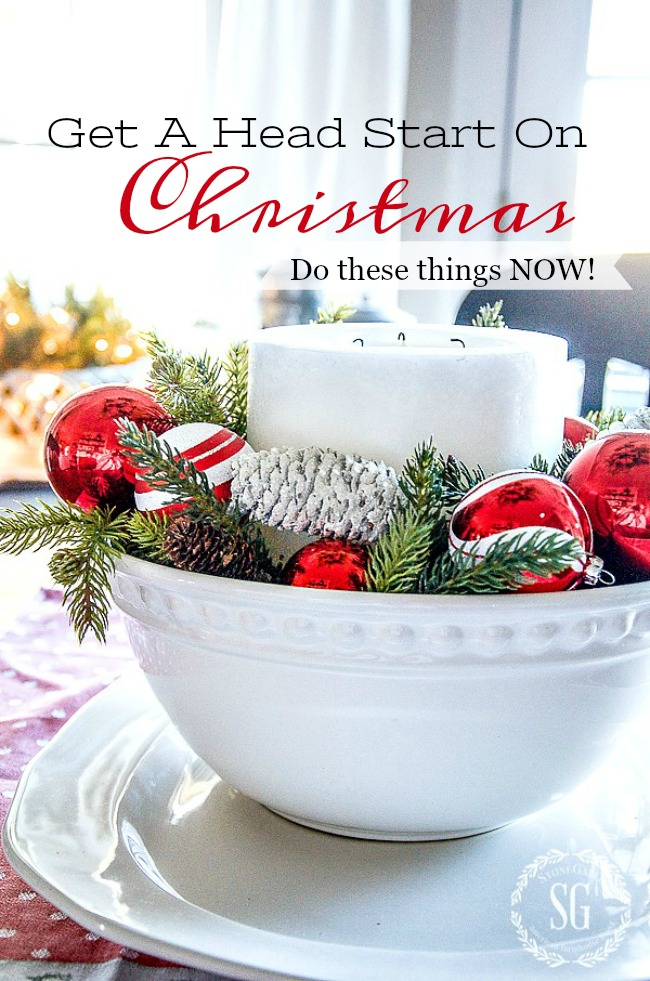 GET A HEAD START ON CHRISTMAS- Do these things now so your holiday season will be merry and bright!