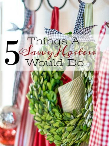 5 THINGS A SAVVY HOSTESS WOULD DO DURING THE HOLIDAYS