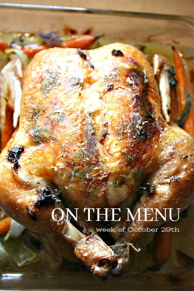 ON THE MENU WEEK OF OCTOBER 29TH- I've planned a week's worth of scrumptious recipes for you!