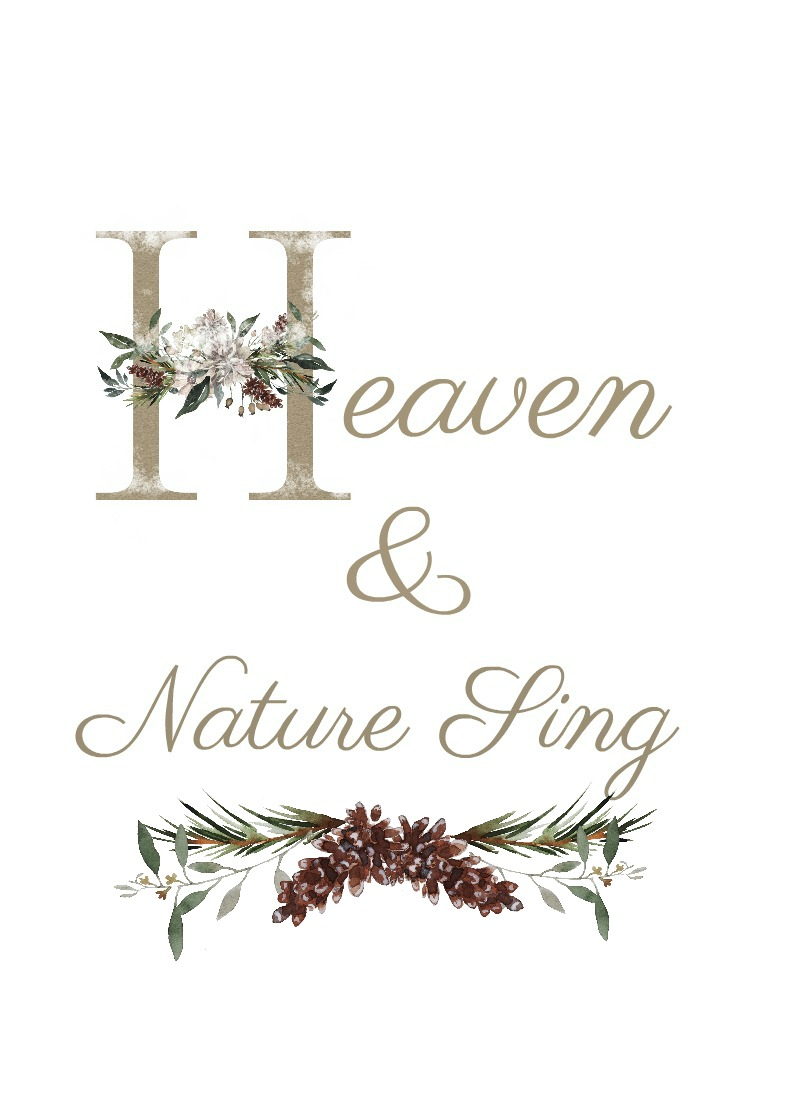 HEAVEN AND NATURE SING- Printable suitable for framing