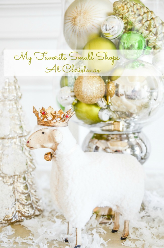 MY FAVORITE SMALL SHOPS AT CHRISTMAS- Support small shops at Christmas. Get beautiful and unique gifts!