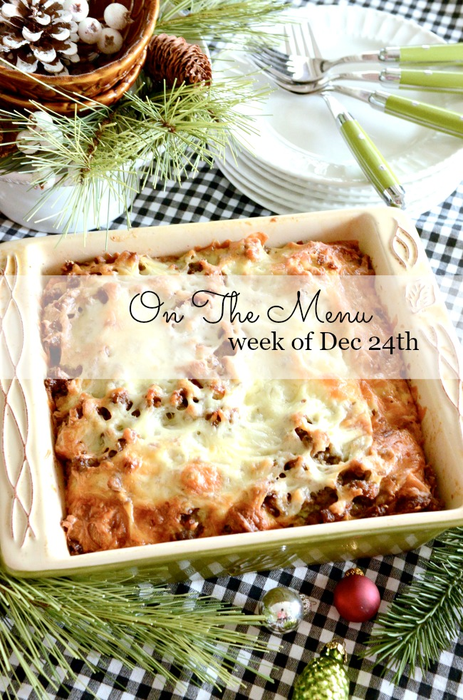 ON THE MENU WEEK OF DECEMBER 24TH- I have a week's worth of scrumptious dinner menus waiting for you!