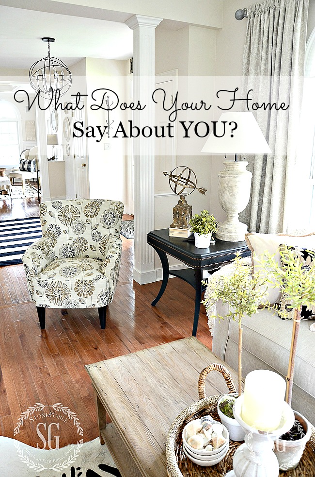 WHAT DOES YOUR HOME SAY ABOUT YOU? Let's talk about creating a welcoming home