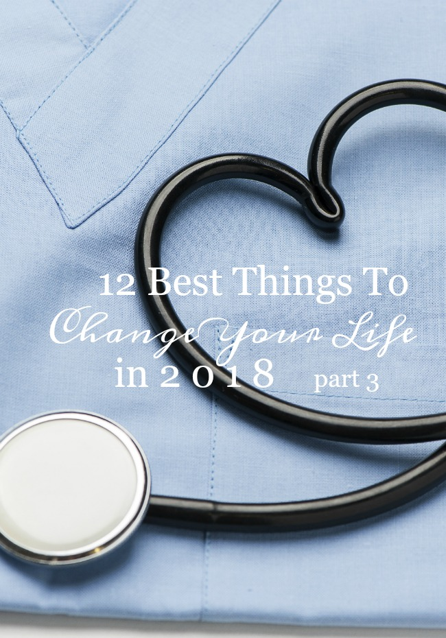 12 BEST THINGS TO CHANGE YOUR LIFE IN 2018