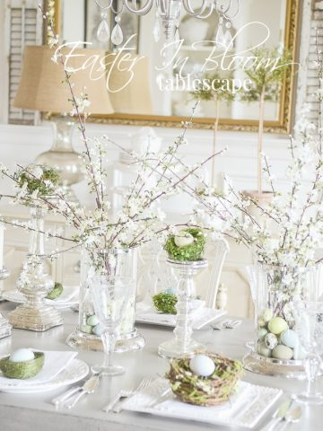 EASTER IN BLOOM TABLESCAPE- This is such an easy table to set. Lots of idea and inspiration!