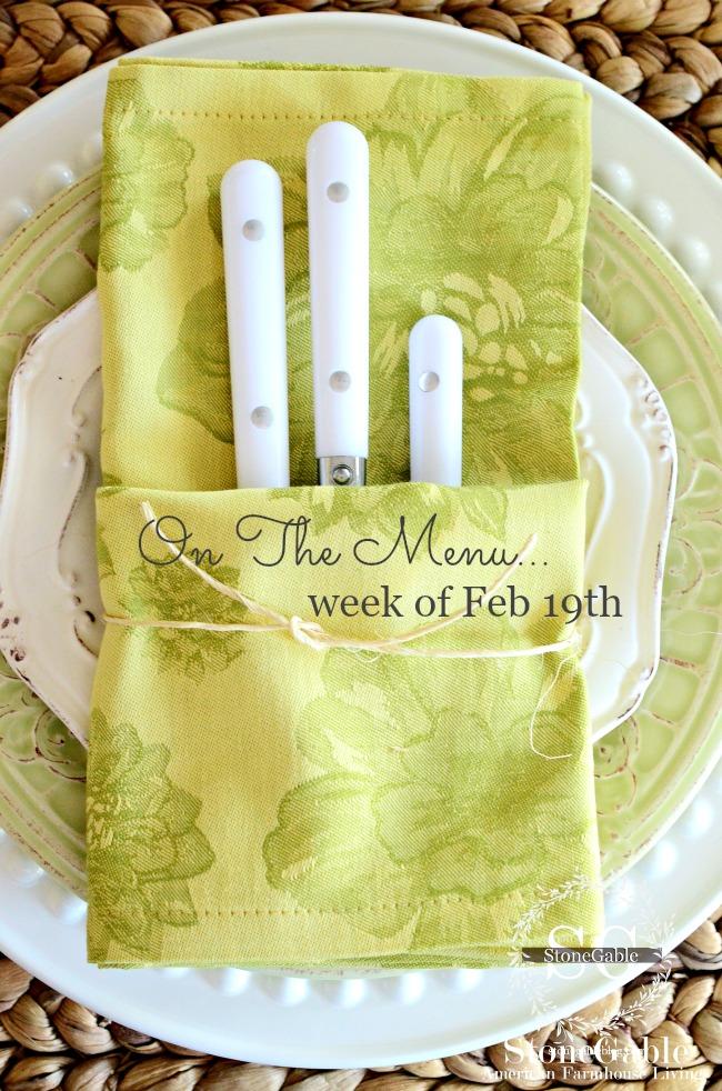 ON THE MENU WEEK OF FEB 19TH