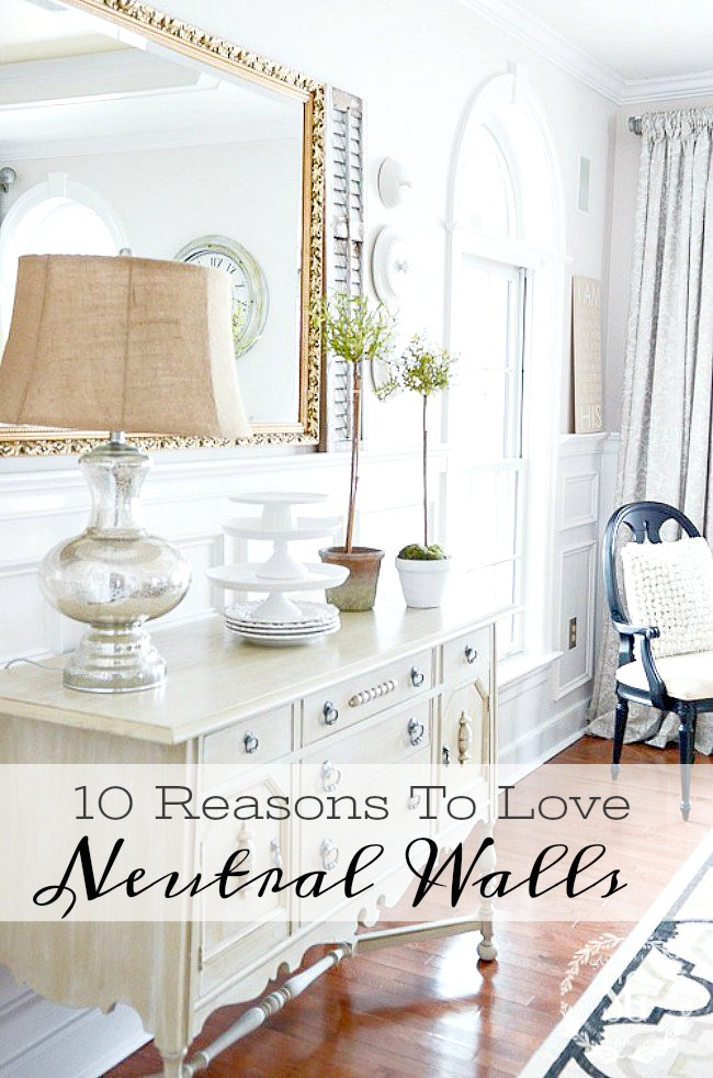 10 REASONS TO LOVE NEUTRAL WALLS- You might want to take another look at beautiful neutral walls!