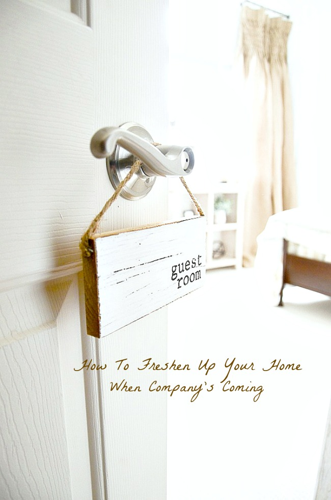 FRESHEN UP YOUR HOME WHEN COMPANY- Don't panic when company is coming read this to see how to get your home company worthy!