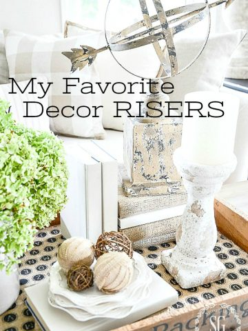 MY FAVORITE DECOR RISERS