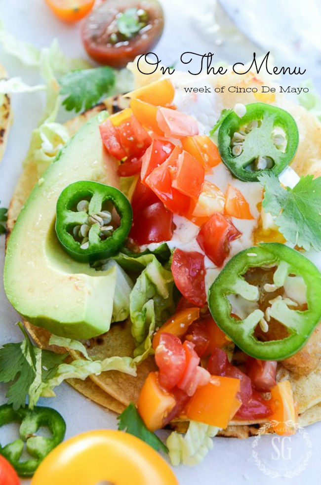 ON THE MENU WEEK OF APRIL 30TH- Enjoy the dinner recipes I've planned for you which includes a great Cinco De Mayo celebration!
