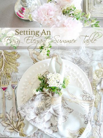 SETTING AN EASY ELEGANT SUMMER TABLE