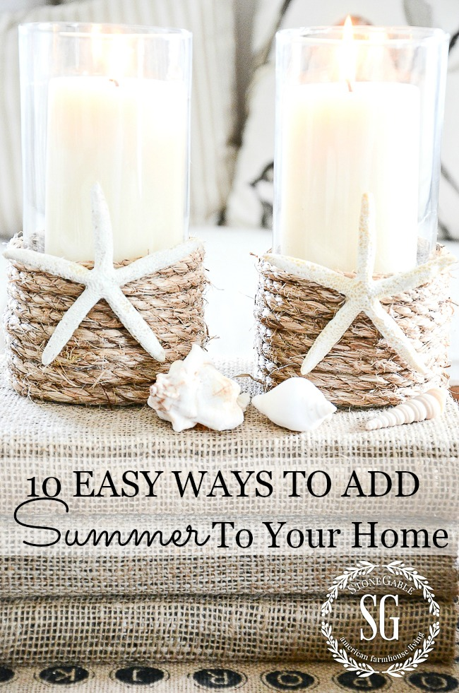 TEN WAYS TO ADD SUMMER TO YOUR HOME- Summer's here so let's decorate for the season. It's easy and your home will look amazing! #summer, #decorating, #outdoors, #easy decorating