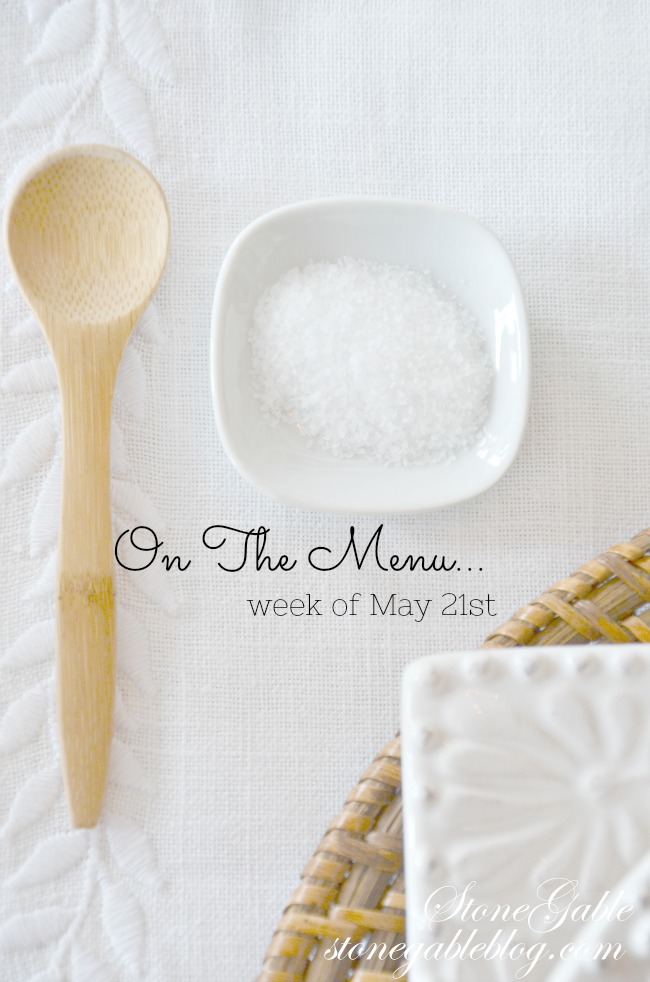 On The Menu week of May 21st- I have a week's worth of scrumptious dinner recipes waiting for you!