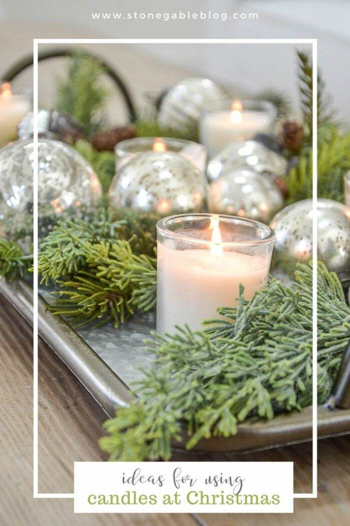 PIN FOR USING CANDLES IN CHRISTMAS DECOR